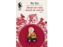 Cel mai nou roman de Mo Yan, laureatul premiului Nobel pentru literatura 2012, se lanseaza joi 13 decembrie ora 19.00 la Libraria Humanitas de la Cismigiu