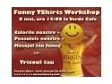 Funny TShirts Workshop - ArtTweetMeet 6.0