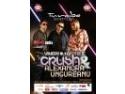 Super concert cu Crush & Alexandra Ungureanu @ Turabo Society Club - Vineri 10 Aprilie