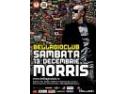 DJ Morris concerteaza la Bellagio Club - Sambata 13 Decembrie
