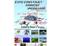 Expo Construct – Ambient și Imobiliare, ediția a IV – a
