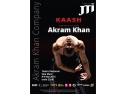 "Akram Khan Company la Întâlnirile JTI, Kaash - ""spectacolul care a zguduit lumea"""
