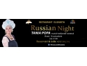 """Russian Night"" cu Tania Popa!"