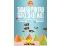 Tabara pentru tatici si cei mici
