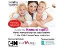 Participa GRATUIT la conferinta Mama si copilul