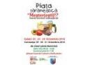 Piata Taraneasca 100% NATURAL, ECOLOGIC, TRADITIONAL 22-24 octombrie la Galati