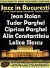 Jazz in Bucuresti cu Jean Stoian, Tudor Parghel, Ciprian Parghel, Alin Constantiniu, Lolica Iliescu