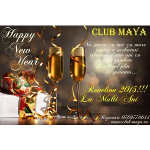 REVELIONUL 2015 in Club Maya