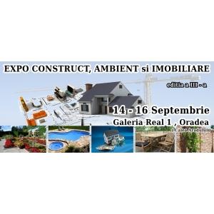 EXPO CONSTRUCT – AMBIENT și IMOBILIARE, ediția a III-a, 14 Septembrie – 16 Septembrie 2012
