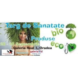 Targ de Sanatate, Produse Bio si Eco, 28 – 30 septembrie 2012