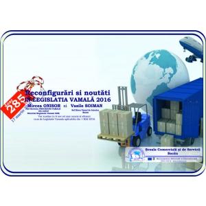 Curs Reconfigurări si noutăti in LEGISLATIA VAMALĂ 2016
