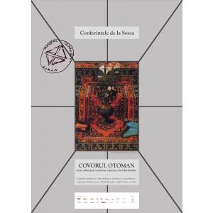 Covorul otoman, intre arhetipul transilvan si pictura lui Ghirlandaio - conferinta la MTR