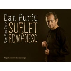 "DAN PURIC – one man show ""Suflet Romanesc"""