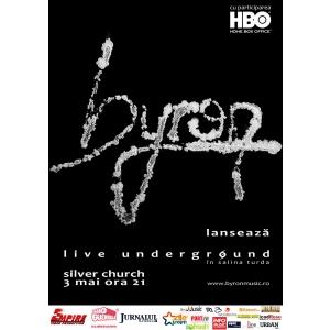 Trupa byron lanseaza DVD-ul Live Underground pe 3 mai in The Silver Church