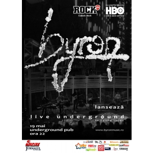 byron lanseaza DVD-ul Live Underground la Iasi pe 19 mai
