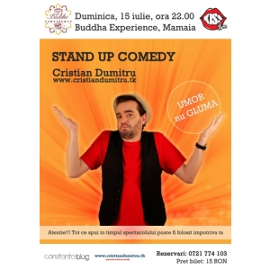 Stand Up Comedy Duminica 15 Iulie Constanta Buddha Experience (mamaia)