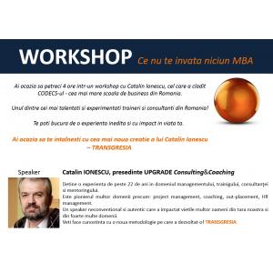 CUM APARE SI CUM ADUCI SCHIMBAREA IN VIATA TA:  Workshop - Ce nu te invata niciun MBA