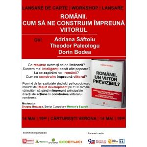 workshop cu Adriana Săftoiu şi Toader Paleologu. Românii. Cum să ne construim împreună viitorul.