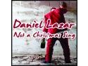 daniel balanescu. Daniel Lazar rescrie povestea Craciunului pe cea mai noua piesa a sa ... Not a Christmas Song