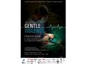 in culise. Expozitie foto inedita la Sibiu: Gentle Violence