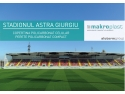 Stadion Astra Giurgiu, copertina Makroplast, divizie Aluterm Group