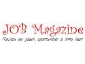 JOB Magazine – revista de joburi, oportunitati si timp liber, Galati - Braila