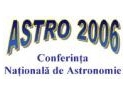 conferinta nationala de oncopediatrie. ASTRO 2006 - Conferinta Nationala de Astronomie