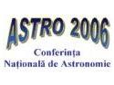 ASTRO 2006 - Conferinta Nationala de Astronomie