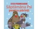 17 februarie. Săptămâna PSI pentru părinţi– 17/23 februarie