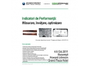"""Curs Indicatori de Performanta. Curs deschis: """"Indicatori de Performanta: Masurare, invatare, optimizare"""", 4 – 5 Octombrie 2011, Bucuresti"""