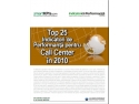 Indicatori de Performanţă pentru Marketing  Performanţă in Marketing. Top 25 Indicatori de Performanţă pentru Call Center în 2010