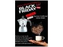 Black Friday de neratat pentru iubitorii de cafea