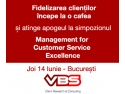 "excellence.  Simpozion  ""Management for Customer Service Excellence"" 14 Iunie, Capital Plaza - Bucureşti"