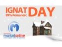 Pentru cine a ratat Black Friday, MarketOnline.ro sarbatoreste Ignat Day