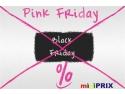 reduceri. Pink Friday pe www.miniprix.ro