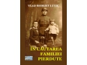 """Lansarea cărții """"În căutarea familiei pierdute"""" de Vlad Robert Lutic bilet"""