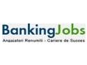 joburi in domeniul financiar. S-a relansat www.BankingJobs.ro, portalul cu joburi exclusiv din domeniul financiar!