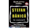 Stefan Alexandrescu. Stefan Banica in concert @ Barletto Club Vineri 20.01.2012