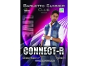 vara nu. Vara nu dorm! CONNECT-R LIVE @ BARLETTO Summer Club