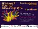 Asociatia culturala Vis de Artist Botosani. Asociatia Culturala Flower Power premiaza micii artisti si profesorii de arte, la final de an