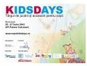 Prima editie a targului KIDSDAYS pentru copii se va desfasura in perioada 25 - 27 iunie 2010 la Afi Palace Cotroceni!