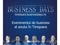 Timisoara Business Days. Mai sunt 5 zile pana la deschiderea portilor celui mai mare eveniment de business din Timisoara