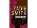 "smith and smith. Zadie Smith a câştigat Premiul Orange 2006 cu romanul On Beauty – ""Despre frumuseţe"""