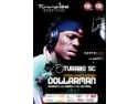 DollarMan - the voice of Bob Sinclair @ Turabo Society Club - Vineri, 26 Decembrie