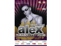 Alex Găvan. Super petrecere cu Alex @Turabo Society Club - Vienri 29 Mai