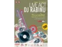 act. LIVE ACT - DJ RABINU in super show la Turabo Society Club - Vineri 28 August