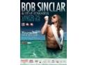 Bob Proctor. Bob Sinclar - world hold on Turabo Society Club - Vineri 25 Sept 2009