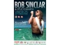 bob. AZI - Bob Sinclar - world hold on Turabo Society Club - Vineri 25 Sept 2009