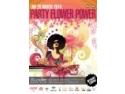 cluster power. party - FLOWER POWER @ Turabo Society Club, Vineri 26 Mar