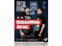 who is who. Guess Who & Spike - Locul potrivit @ Turabo Society Club, Vineri 04 Iunie